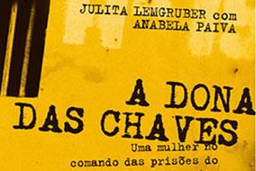 Livro A Dona das Chaves - Uma Mulher no Comando das Prisões