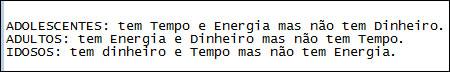 Adolecente-Energia-e-sem-Dinheiro-Adulto-com-Dinheiro-e-sem-Tempo-Velho-Dinheiro-Tempo-sem-Energia