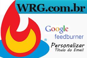 Como-Personalizar-o-Titulo-do-Envio-pelo-FedBurner-Servico-de-Newsletter-Gratis
